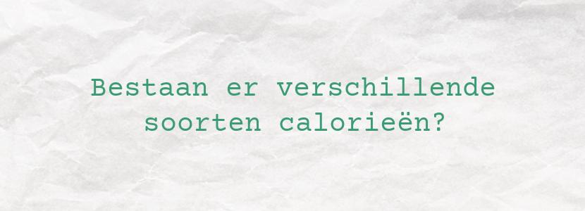 Bestaan er verschillende soorten calorieën?