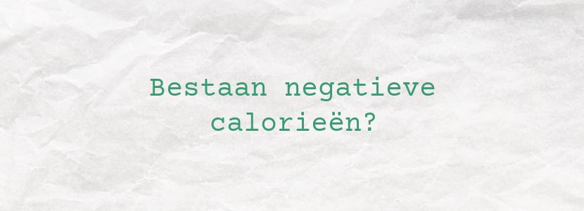 Bestaan negatieve calorieën?