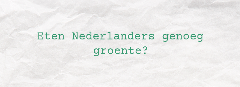Eten Nederlanders genoeg groente?