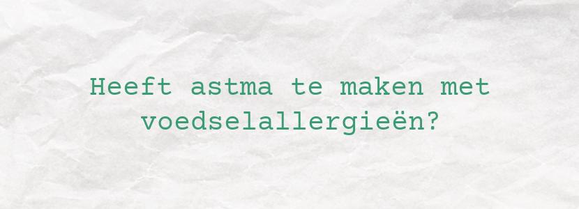 Heeft astma te maken met voedselallergieën?
