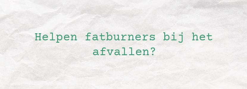Helpen fatburners bij het afvallen?