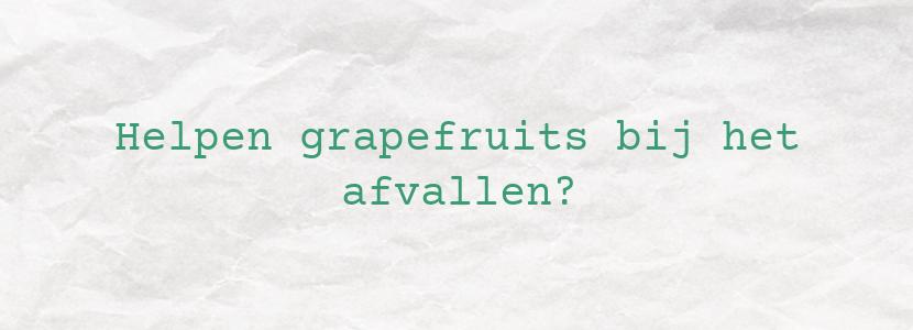 Helpen grapefruits bij het afvallen?