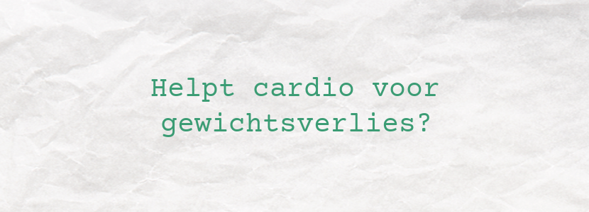 Helpt cardio voor gewichtsverlies?