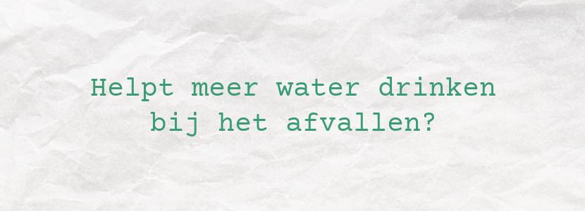 Helpt meer water drinken bij het afvallen?