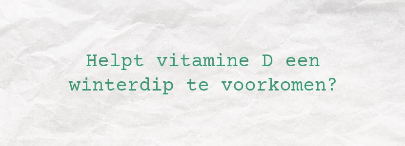 Helpt vitamine D een winterdip te voorkomen?