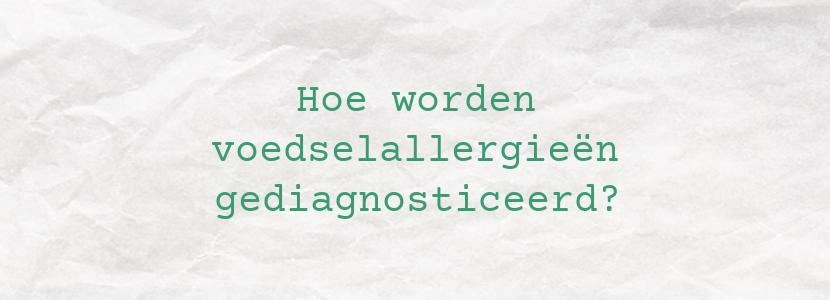 Hoe worden voedselallergieën gediagnosticeerd?
