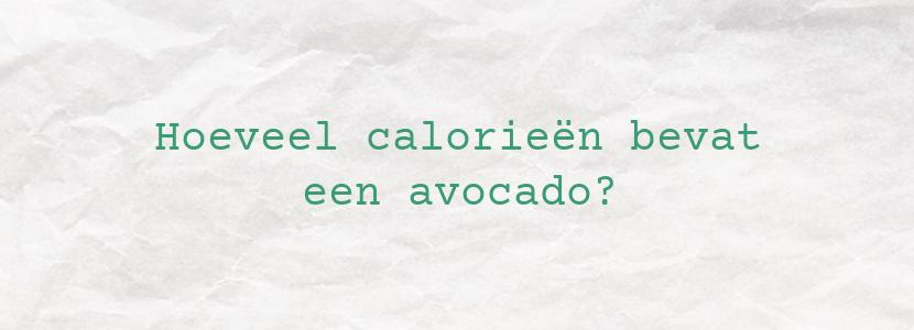 Hoeveel calorieën bevat een avocado?