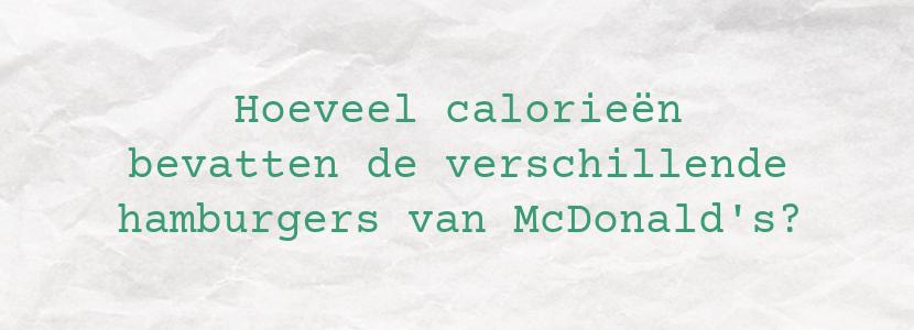 Hoeveel calorieën bevatten de verschillende hamburgers van McDonald's?