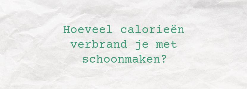 Hoeveel calorieën verbrand je met schoonmaken?