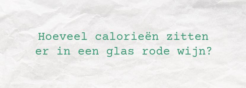 Hoeveel calorieën zitten er in een glas rode wijn?