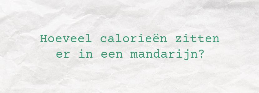 Hoeveel calorieën zitten er in een mandarijn?