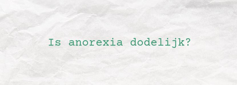 Is anorexia dodelijk?