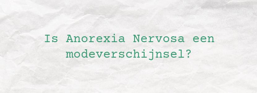 Is Anorexia Nervosa een modeverschijnsel?