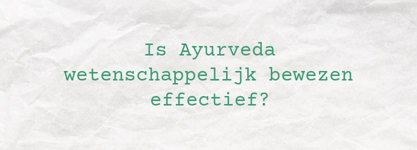 Is Ayurveda wetenschappelijk bewezen effectief?