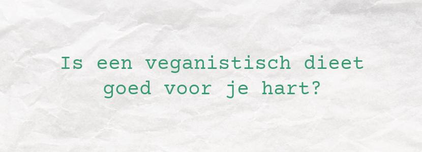 Is een veganistisch dieet goed voor je hart?