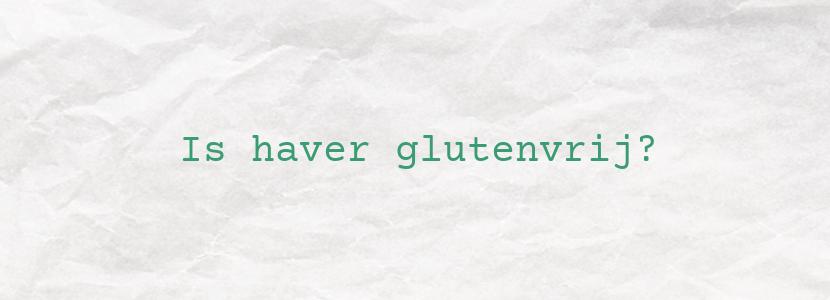 Is haver glutenvrij?