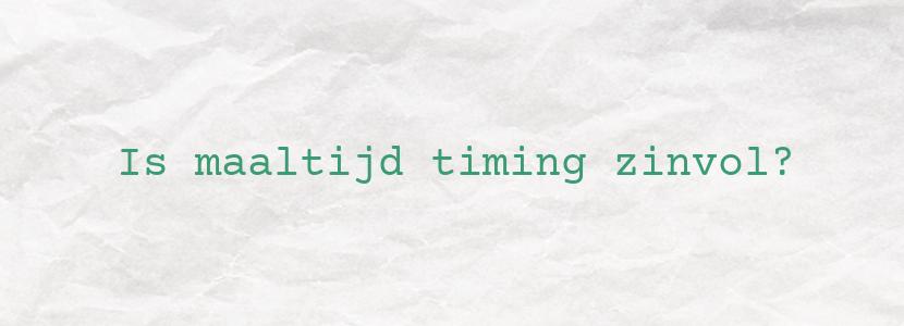 Is maaltijd timing zinvol?