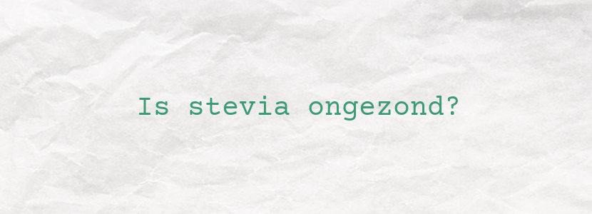 Is stevia ongezond?