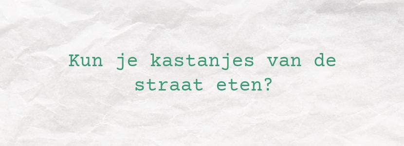 Kun je kastanjes van de straat eten?