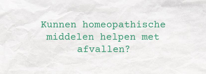 Kunnen homeopathische middelen helpen met afvallen?