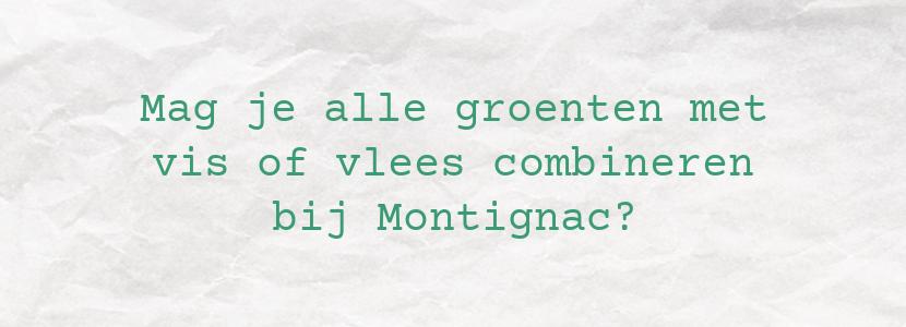 Mag je alle groenten met vis of vlees combineren bij Montignac?