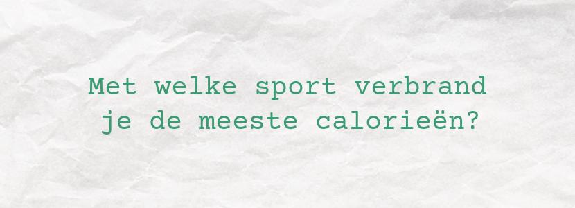 Met welke sport verbrand je de meeste calorieën?