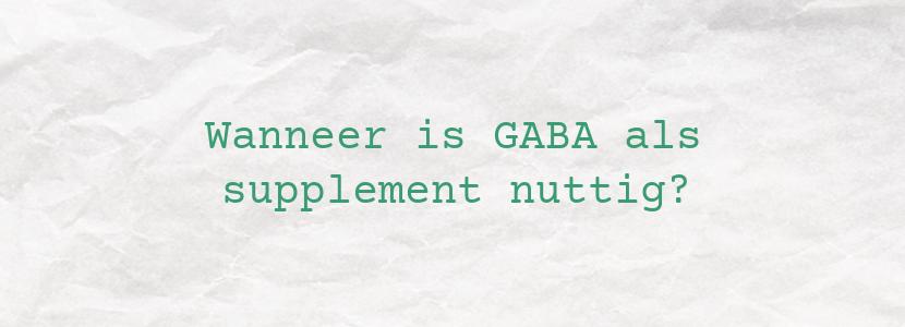 Wanneer is GABA als supplement nuttig?