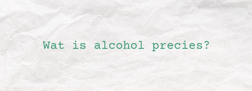 Wat is alcohol precies?