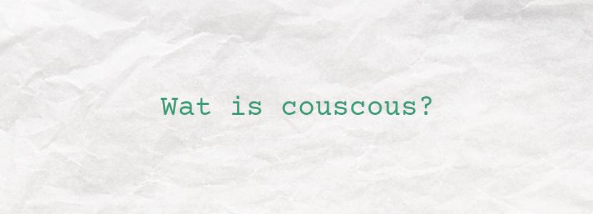 Wat is couscous?