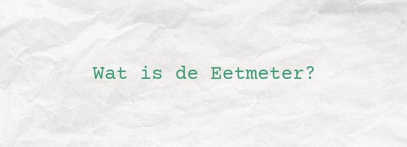Wat is de Eetmeter?