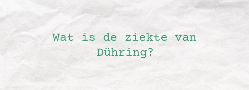 Wat is de ziekte van Dühring?