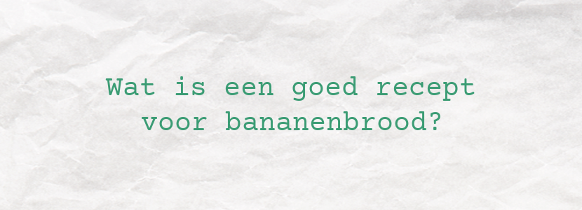 Wat is een goed recept voor bananenbrood?