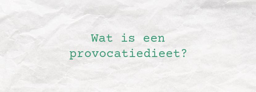 Wat is een provocatiedieet?