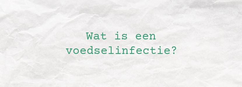 Wat is een voedselinfectie?