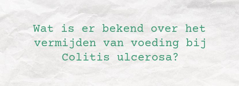 Wat is er bekend over het vermijden van voeding bij Colitis ulcerosa?