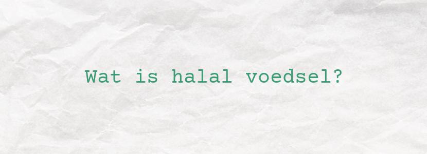 Wat is halal voedsel?