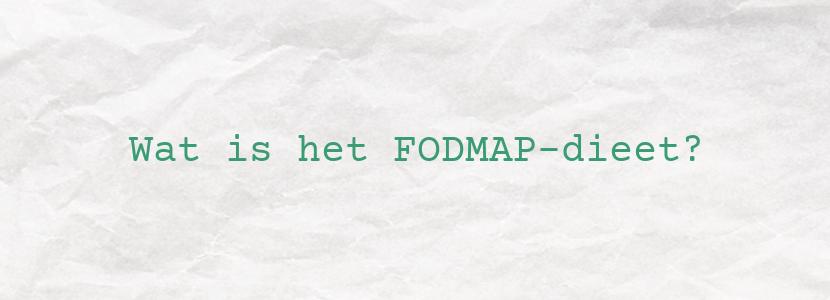 Wat is het FODMAP-dieet?