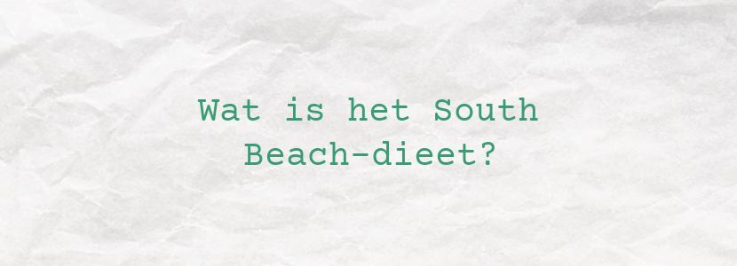 Wat is het South Beach-dieet?