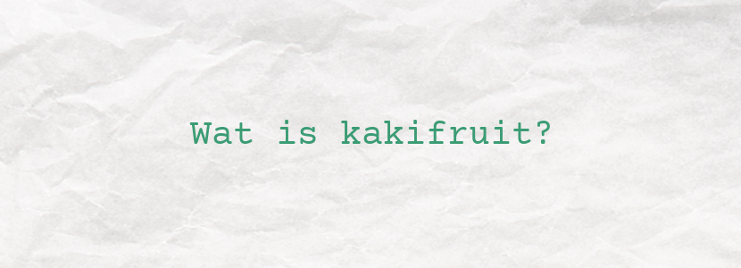 Wat is kakifruit?