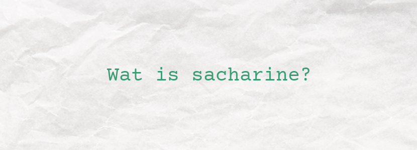 Wat is sacharine?