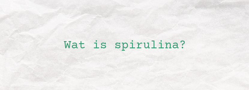 Wat is spirulina?