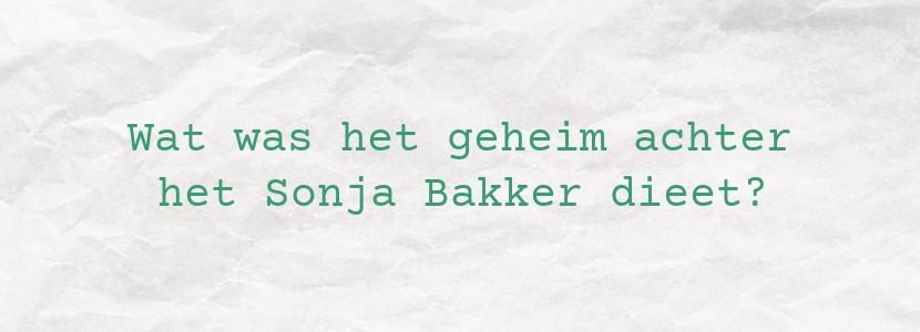 Wat was het geheim achter het Sonja Bakker dieet?