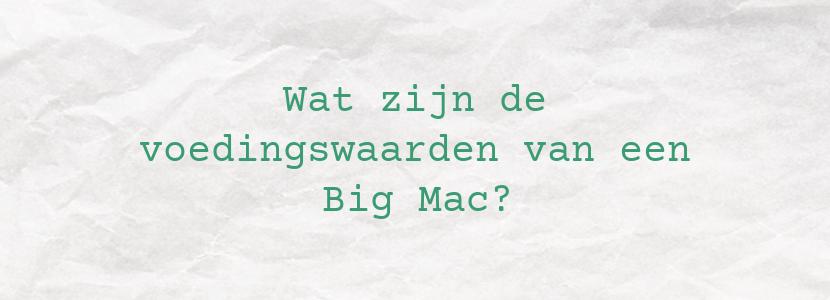 Wat zijn de voedingswaarden van een Big Mac?