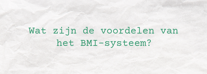 Wat zijn de voordelen van het BMI-systeem?
