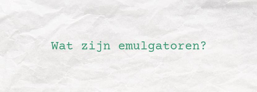 Wat zijn emulgatoren?