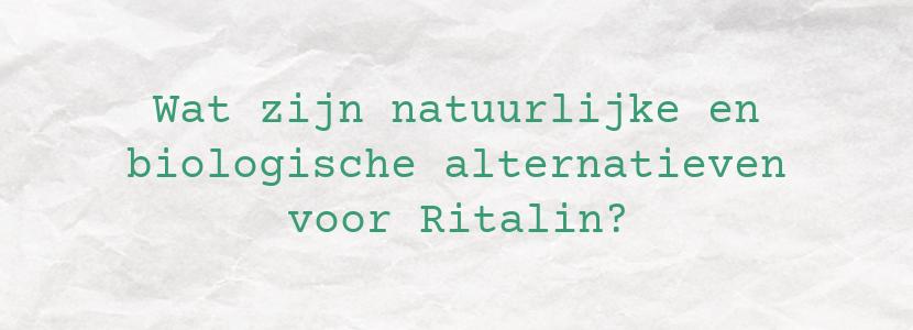 Wat zijn natuurlijke en biologische alternatieven voor Ritalin?
