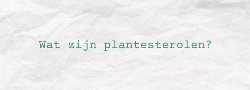 Wat zijn plantesterolen?