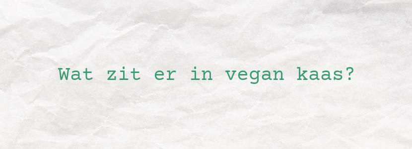 Wat zit er in vegan kaas?