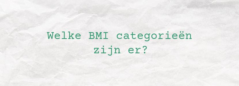 Welke BMI categorieën zijn er?