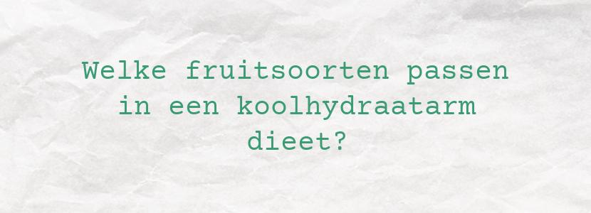 Welke fruitsoorten passen in een koolhydraatarm dieet?
